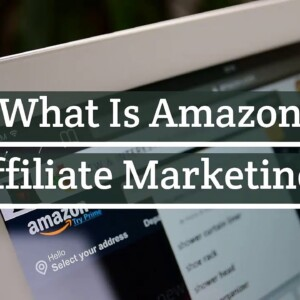 Whats is Amazon Affiliate Marketing
